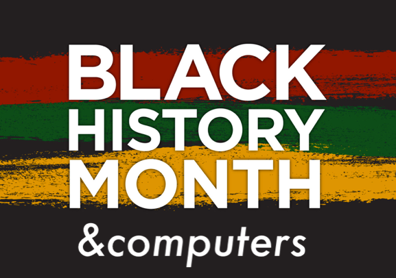 Black History Month  & computers